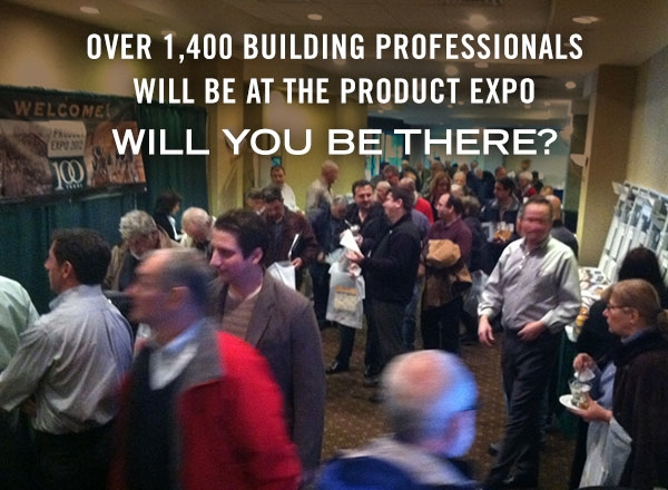 Over 1,400 Building Professionals Will Be at the Product Expo WILL YOU BE THERE?