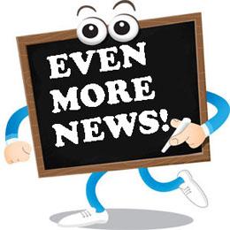 Even More News!