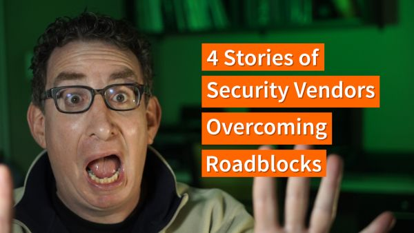 "Best Responses to ""4 Stories of Security Vendors Overcoming Roadblocks"""