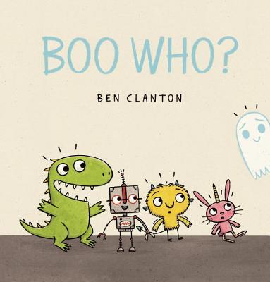 Boo Who?By Ben Clanton