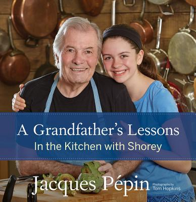 A Grandfather's Lessons Jacques Pepin
