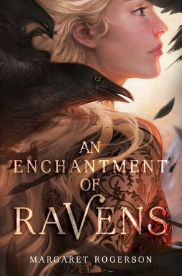 An Enchantment of Ravensby Margaret Rogerson