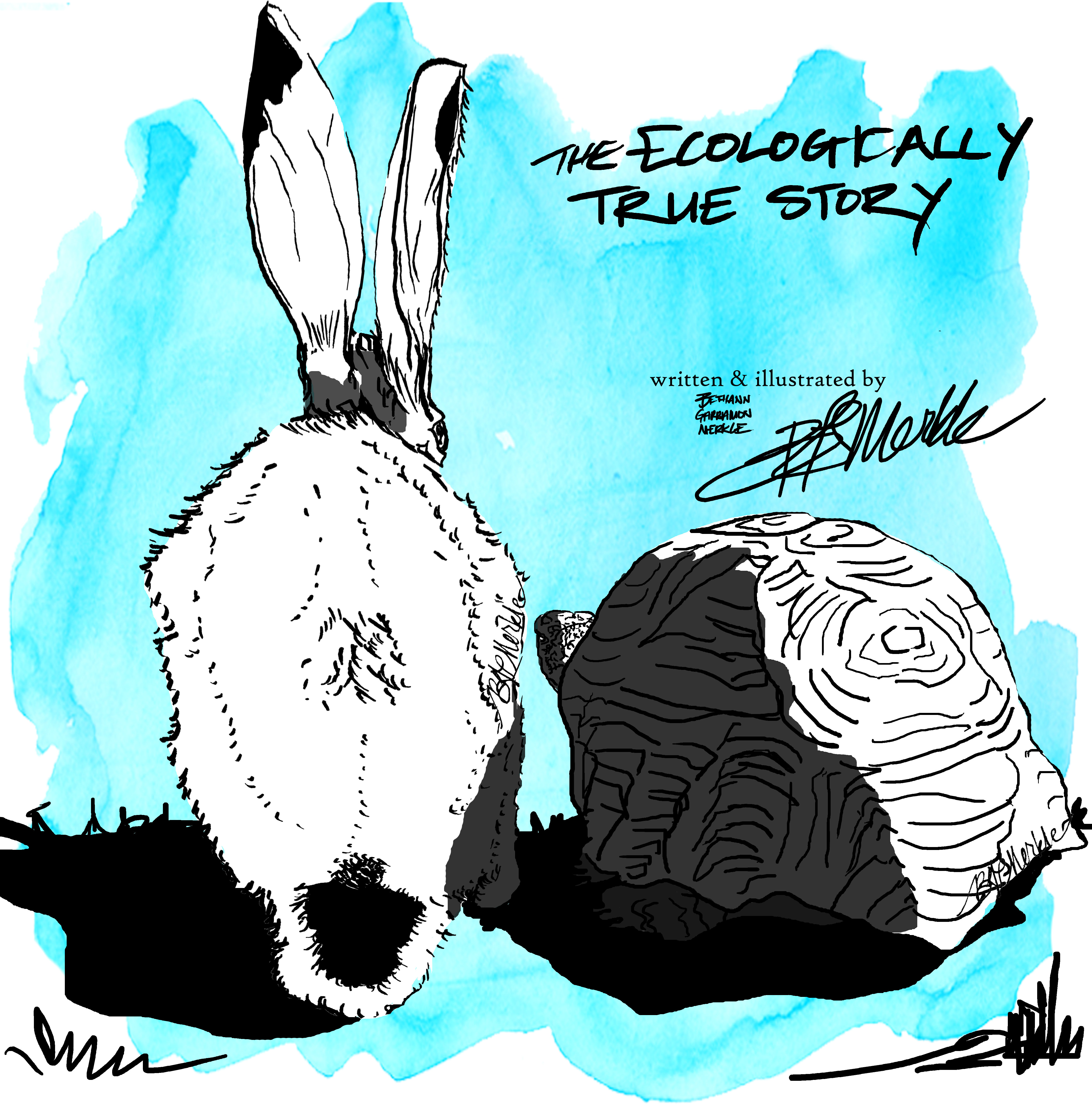 "Project logo for ""An Ecologically True Story: Rethinking the Fable of the Tortoise and the Hare"" - displays a tortoise and hare, along with the text ""The Ecologically True Story"" and ""Written and illustrated by Bethann Garramon Merkle"""