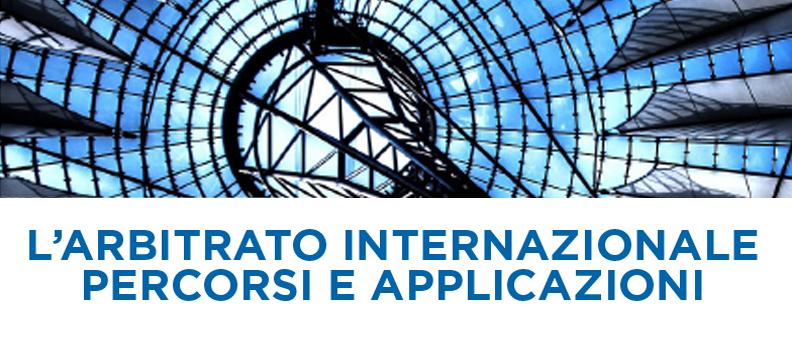 corso ICC Italia l'arbitrato internazionale percorsi e applicazioni