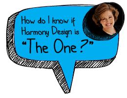 "Is Harmony Design ""The One?"""