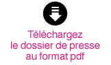 Télécharger le dossier de presse au format pdf