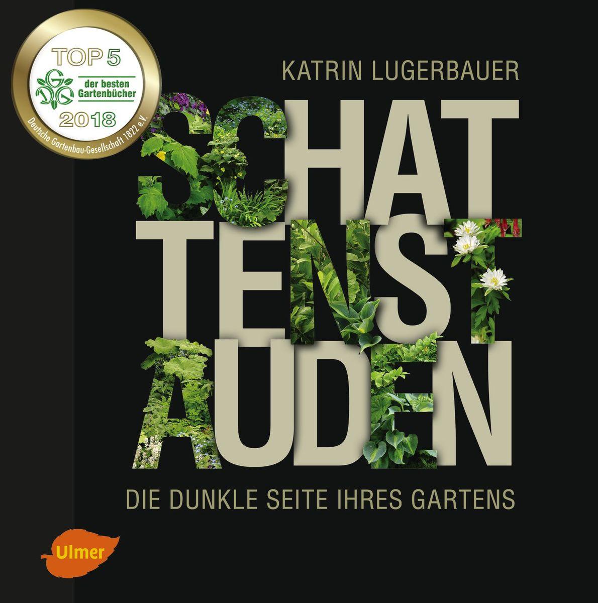 KAtrin Lugerbauers 'Schattenstauden' unter den Top5 der besten Gartenbücher 2018