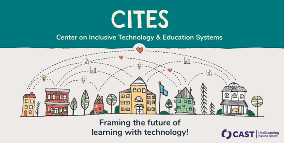CITES Center on Inclusive Technology and Education Systems: Framing the future of learning with technology