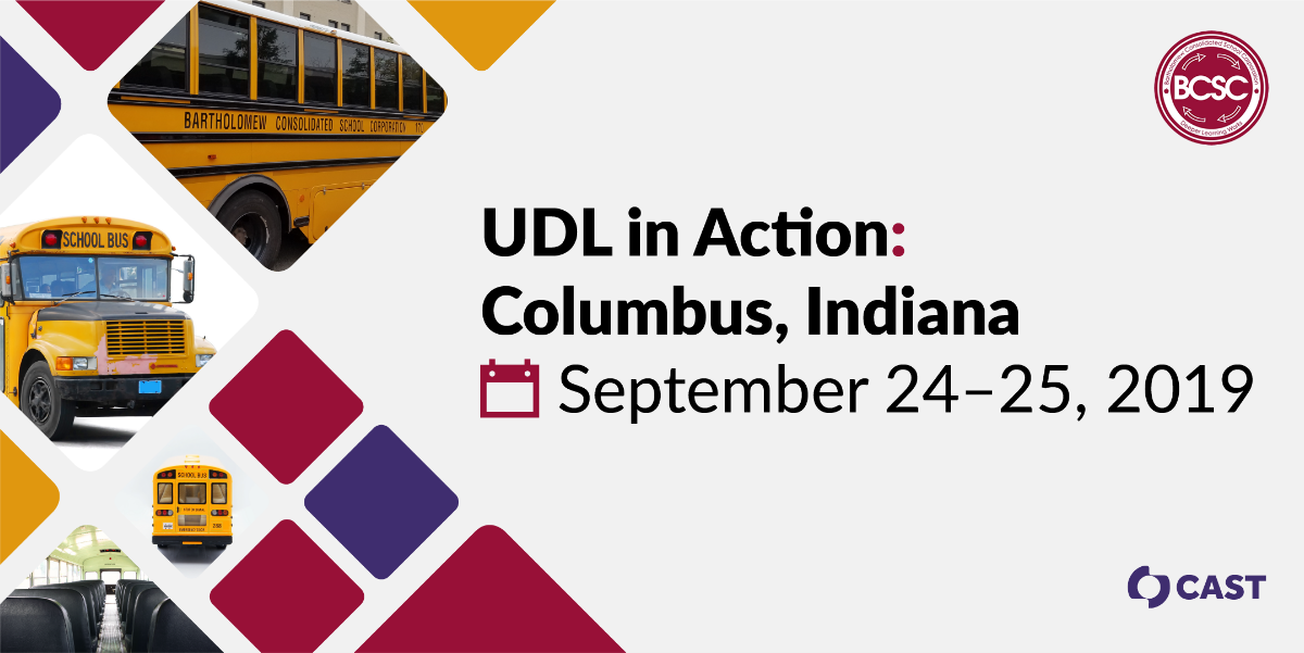 UDL in Action: Columbus, Indiana   September 24-25, 2019