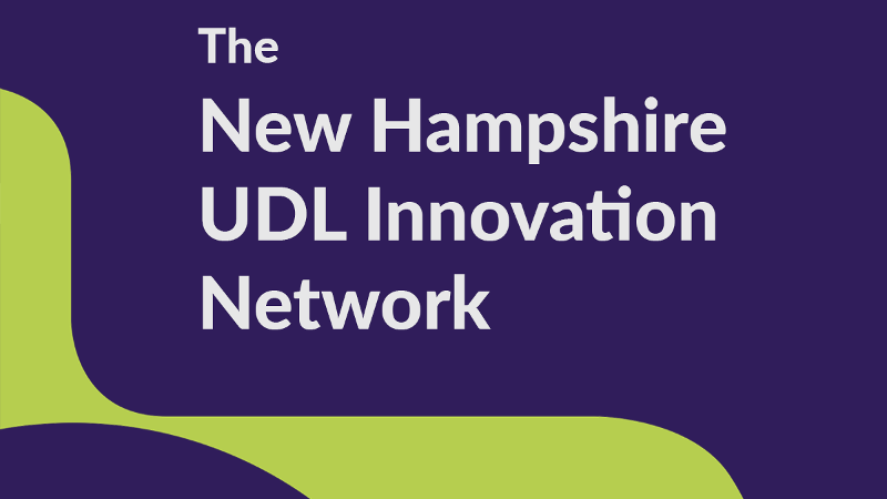 The New Hampshire UDL Innovation Network