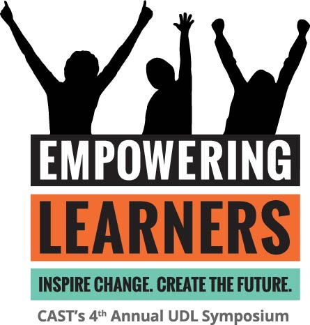 Empowering Learners logo. Inspire change. Create the future. CAST's 4th Annual UDL Symposium.