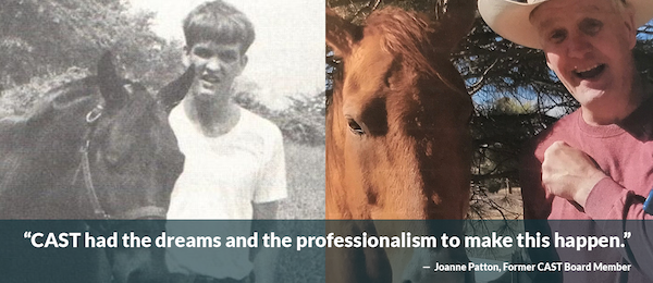 """Photos of young George Patton with his horse and an older George with another horse. """"CAST had the dreams and the professionalism to make this happen."""" — Joanne Patton, Former CAST Board Member"""