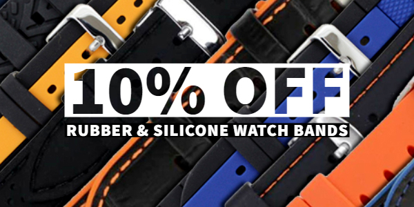 10% Off Rubber and Silicone Watch Bands