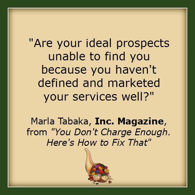 "Image: ""Are your ideal prospects unable to find you because you haven't defined and marketed your services well?"""
