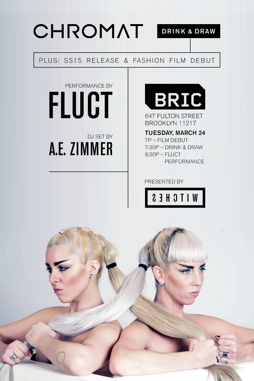 CHROMAT SS15 RELEASE featuring FlucT @ BRIC!
