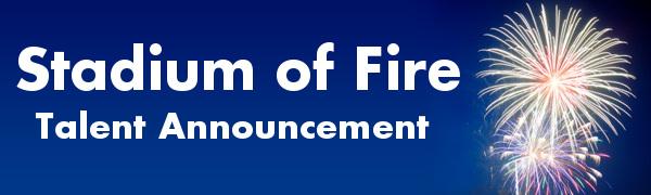 Stadium of Fire: Talent Announcement