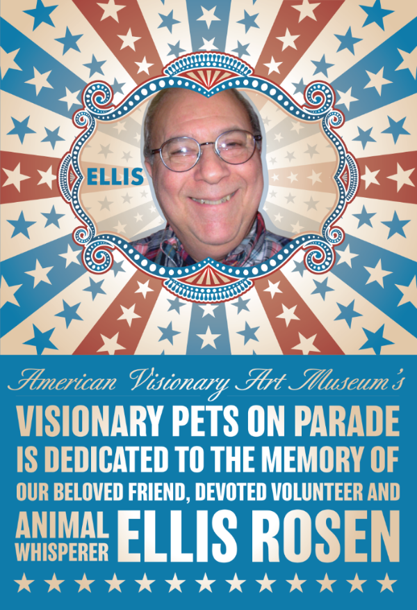 Visionary Pets on Parade is dedicated to the memory of our beloved friend, devoted volunteer and animal whisperer Ellis Rosen.