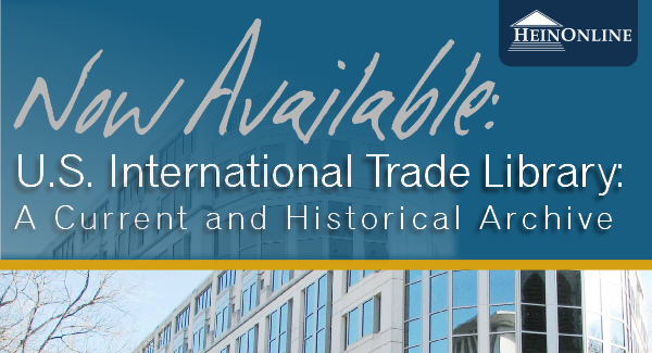 Now Available: U.S. International Trade Library!