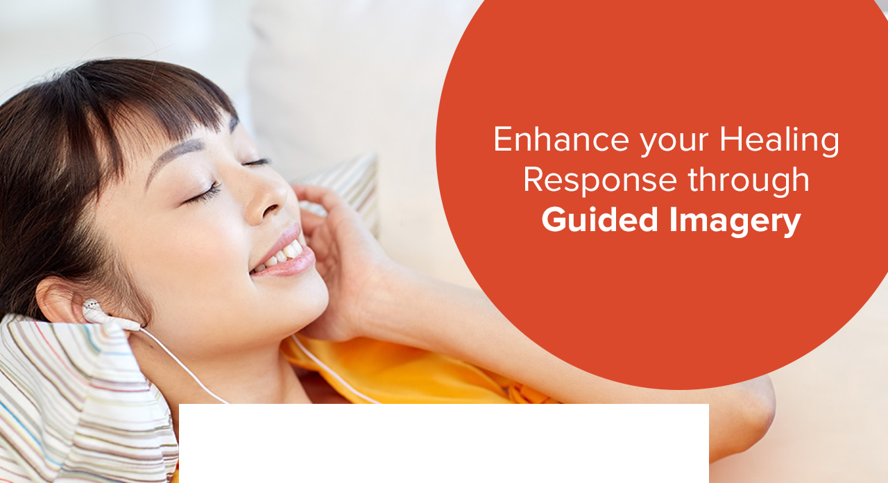 Enhance your Healing Response through Guided Imagery