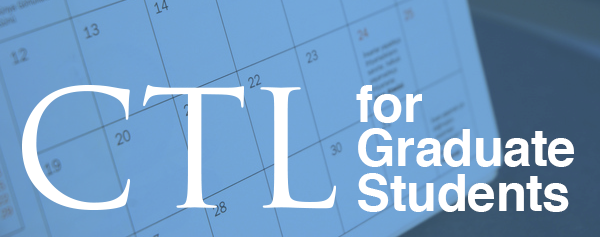 CTL for Graduate Students