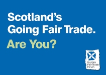 Scotland's Going Fair Trade. Are You?