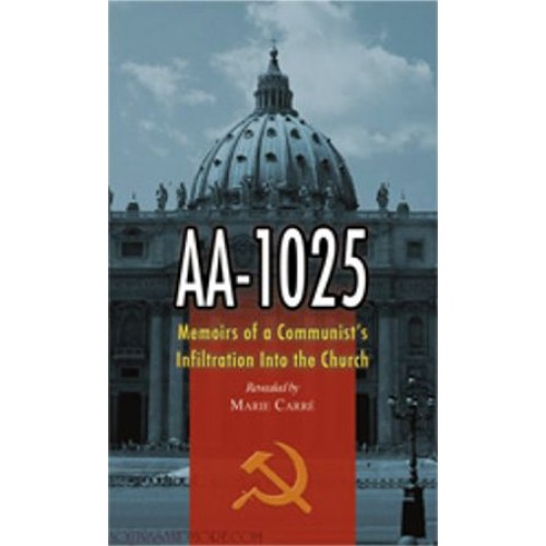 AA-1025, Memoirs of the Communist's (Priest) Infiltration Into the Church book
