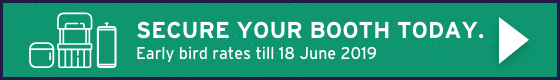 Secure Your Booth Today. Early bird rates till 18 June 2019
