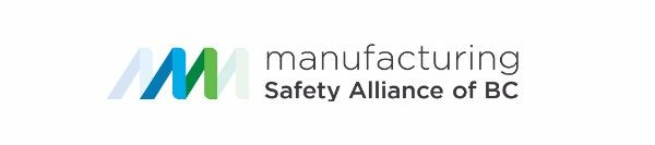 brought to you by the manufacturing Safety Alliance of BC