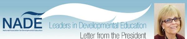 NADE Leaders in Developmental Education, Letter from the President, Letter from the President