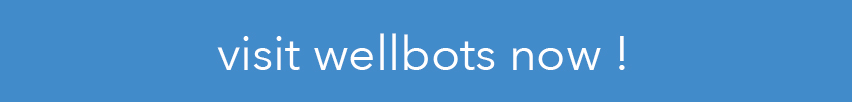 Visit Wellbots now !