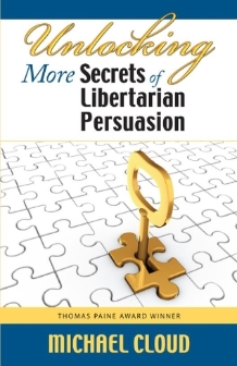 Unlocking More Secrets of Libertarian Persuasion