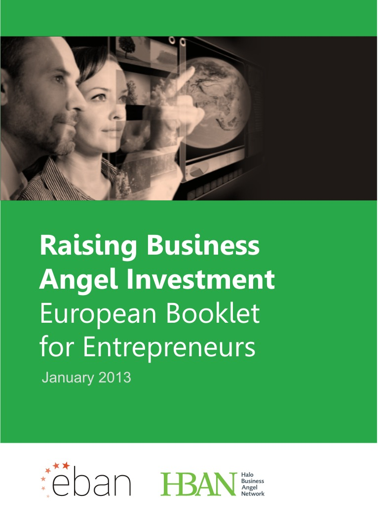 Raising Business Angel Investment - European Booklet for Entrepreneurs by EBAN and HBAN