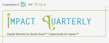 Impact Quarterly: Investing in Inclusion through Market Transformation