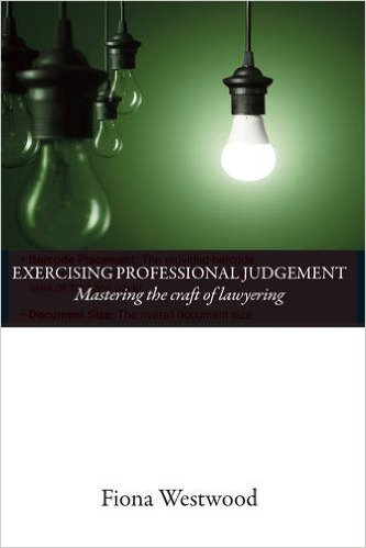 Book review – Exercising Professional Judgement: Mastering the Craft of Lawyering