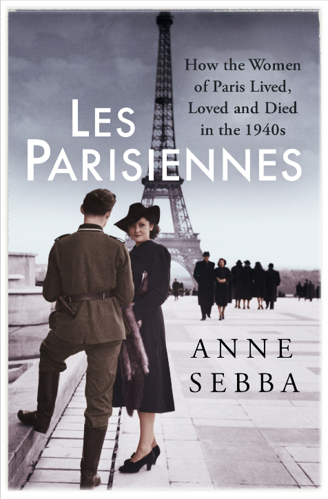 Weekend Books – Les Parisiennes: How the Women of Paris Lived, Loved and Died in the 1940s