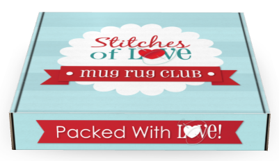 Stitches of Love Mug Rug Club Box