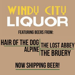 Windy City Liquor - Hair of the Dog, Alpine, Lost Abbey & More - Now Shipping Beer!