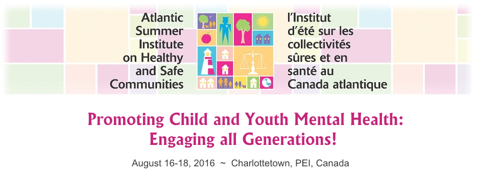 Promoting Child and Youth Mental Health: Engaging all Generations @ Charlottetown, Prince Edward Island