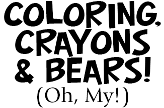 Coloring, Crayons & Bears Title