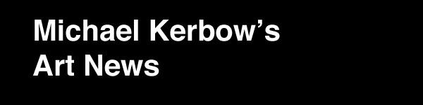 Michael Kerbow's Art News