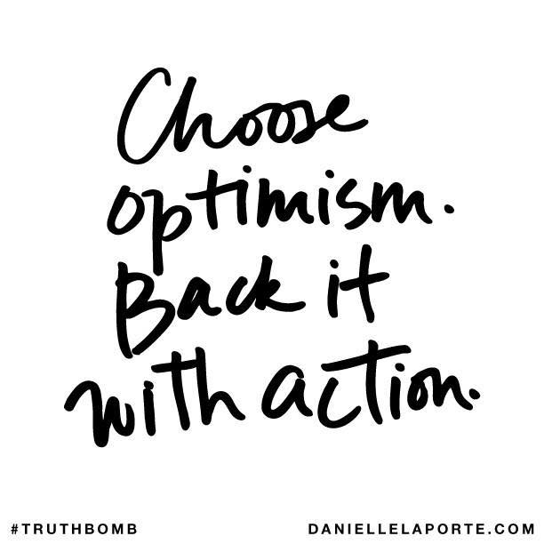 Choose optimism. Back it with action.
