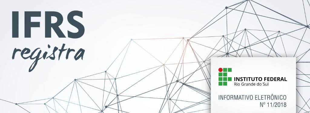 Cabeçalho IFRS Registra - Informativo Eletrônico - nº 11/2018