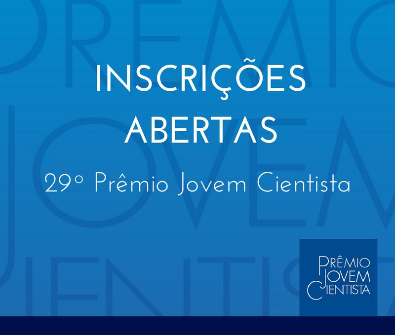 Inscrições Abertas - 29º Prêmio Jovem Cientista