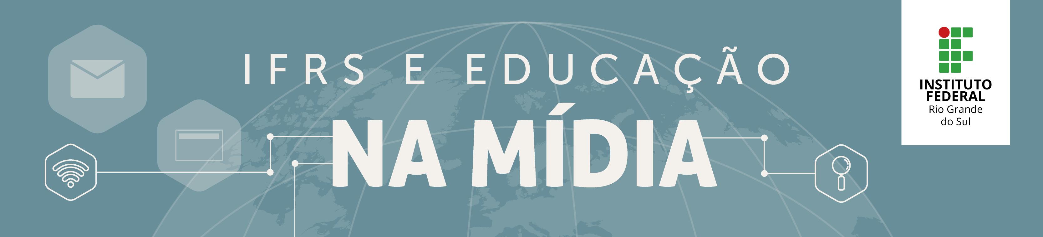 IFRS e Educação Na Mídia