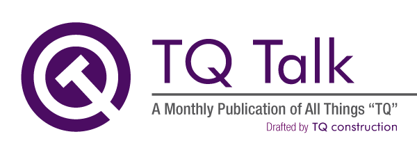 TQ Construction's Monthly Newsletter