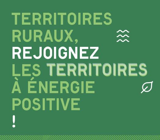 Territoires ruraux, rejoignez les territoires à énergie positive !