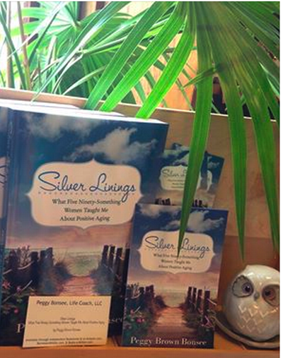 """Come check out this local Authors, Peggy Brown Bonsee, new publication """"Silver Linings""""!  A book about 5 women with ordinary lives living them in an extraordinary way, and what they taught her about positive aging."""