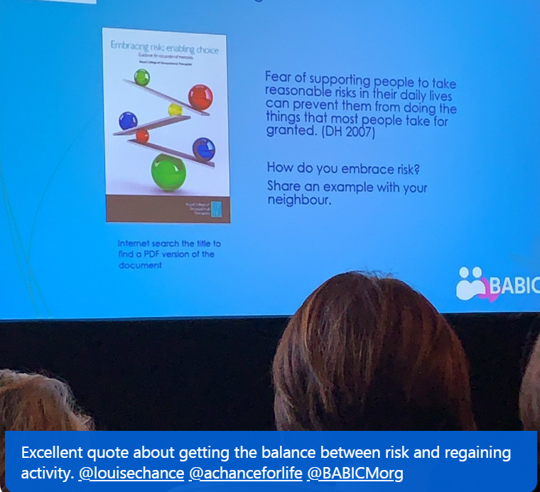Photo taken at BABICM conference quoting the balance between risk and regaining activity