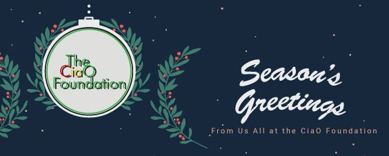 Seasons Greetings from us all at the CiaO Foundation