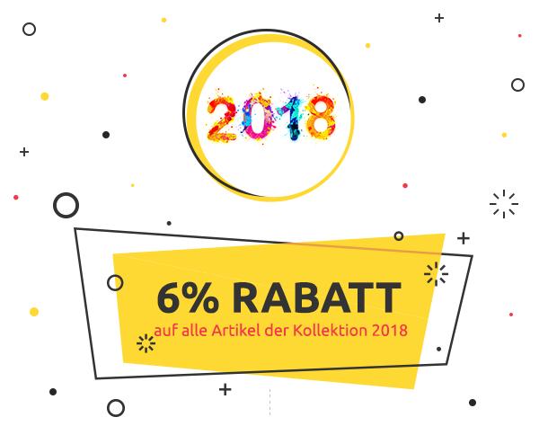 6% Rabatt auf alle Artikel der Kollektion 2018